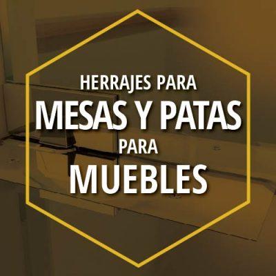 HERRAJES PARA MESAS Y PATAS PARA MUEBLES