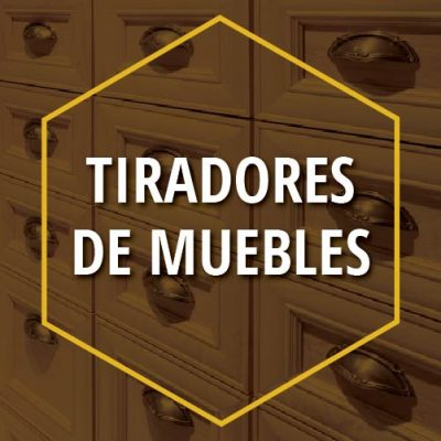 TIRADORES DE MUEBLE